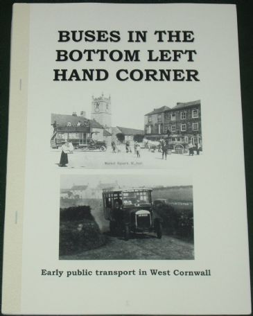 Buses in the Bottom Left Hand Corner - Early Public Transport in West Cornwall, by Roger Grimley